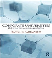 Corporate Universities : Drivers of the Learning Organization - Rademakers, Martijn
