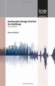 Earthquake Design Practice for Buildings, 3rd edition - Booth, Edmund