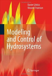 Modeling and Control of Hydrosystems - Litrico, Xavier