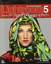 Adobe Photoshop Lightroom 5 Book for Digital Photographers (Voices That Matter) - Kelby, Scott