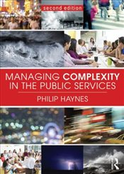 Managing Complexity in the Public Services - Haynes, Philip