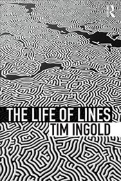 Life of Lines - Ingold, Tim