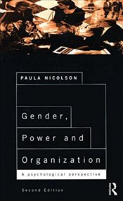 Gender, Power and Organization : A Psychological Perspective - Nicolson, Paula
