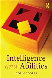 Intelligence and Human Abilities : Structure, Origins and Applications - Cooper, Colin