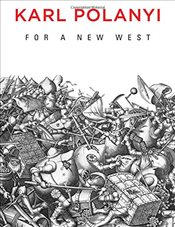 For a New West: Essays, 1919-1958 - Polanyi, Karl