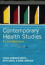 Contemporary Health Studies: An Introduction - Warwick-Booth, Louise