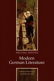 Modern German Literature (PCHL-Polity Cultural History of Literature) - Minden, Michael