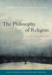 Philosophy of Religion: A Critical Introduction - Clack, Beverley