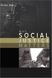 Why Social Justice Matters (Themes for the 21st Century Series) - Barry, Brian