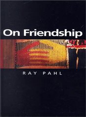On Friendship (Themes for the 21st Century Series) - PAHL, RAY