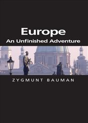 Europe: An Unfinished Adventure (Themes for the 21st Century Series) - Bauman, Zygmunt