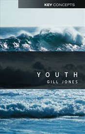 Youth (Polity Key Concepts in the Social Sciences series) - Jones, Gill
