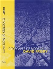 Cityscapes of Modernity - FRISBY, DAVID