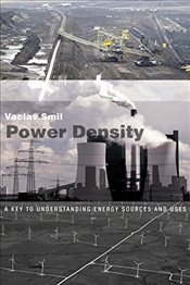Power Density : A Key to Understanding Energy Sources and Uses - Smil, Vaclav