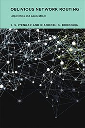 Oblivious Network Routing : Algorithms and Applications - Iyengar, S. S.