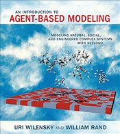 Introduction to Agent-Based Modeling: Modeling Natural, Social, and Engineered Complex Systems with  - Wilensky, Uri