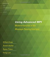 Using Advanced MPI : Modern Features of the Message-Passing Interface  - Gropp, William