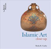 Islamic Art Close-Up - Canby, Sheila R.