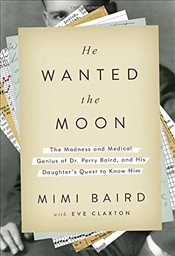 He Wanted the Moon - Baird, Mimi