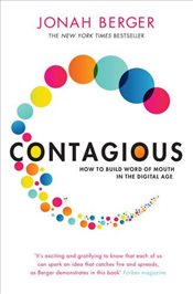 Contagious : How to Build Word of Mouth in the Digital Age - Berger, Jonah