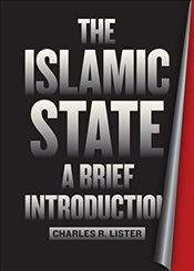 Islamic State : A Brief Introduction - Lister, Charles R.