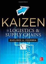 Kaizen in Logistics and Supply Chains - Coimbra, Euclides A.