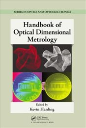 Handbook of Optical Dimensional Metrology (Series in Optics and Optoelectronics) - Harding, Kevin G.