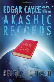 Edgar Cayce On Akashic Records : The Book of Life - Todeschi, Kevin J.