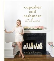 Cupcakes and Cashmere at Home - Schuman, Emily