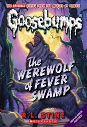 Werewolf of Fever Swamp (Goosebumps Classics (Reissues/Quality)) - Stine, R. L.