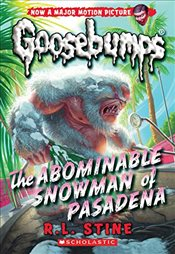 Classic Goosebumps #27: The Abominable Snowman of Pasadena - Stine, R. L.