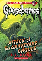 Classic Goosebumps #31: Attack of the Graveyard Ghouls - Stine, R. L.