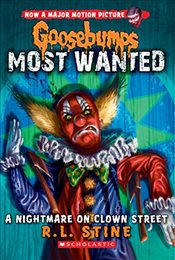 Goosebumps Most Wanted #7: A Nightmare on Clown Street - Stine, R. L.
