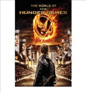 [The World of the Hunger Games] [by: Scholastic] - Scholastic,
