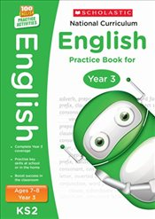 National Curriculum English Practice - Year 3 (100 Lessons - 2014 Curriculum) - Scholastic,