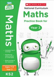 National Curriculum Mathematics Practice - Year 3 (100 Lessons - 2014 Curriculum) - Scholastic,