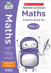 National Curriculum Mathematics Practice - Year 4 (100 Lessons - 2014 Curriculum) - Scholastic,