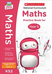 National Curriculum Mathematics Practice - Year 5 (100 Lessons - 2014 Curriculum) - Scholastic,