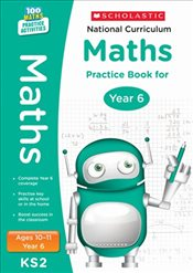 National Curriculum Mathematics Practice - Year 6 (100 Lessons - 2014 Curriculum) - Scholastic,