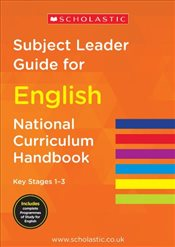 Subject Leader Guide for English - Key Stage 1 - 3 (National Curriculum Handbook) - Scholastic,