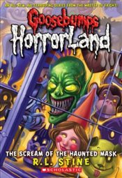 Scream of the Haunted Mask (Goosebumps Horrorland) - Stine, R. L.
