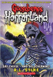 Say Cheese - And Die Screaming (Goosebumps Horrorland) - Stine, R. L.