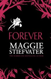 Forever (The Wolves of Mercy Falls series Book 3) - Stiefvater, Maggie