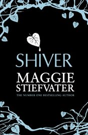 Shiver (Wolves of Mercy Falls 1) - Stiefvater, Maggie
