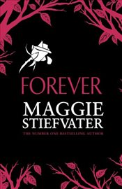 Forever: 3 (Wolves of Mercy Falls 3) - Stiefvater, Maggie