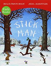 Stick Man : Early Reader - Donaldson, Julia