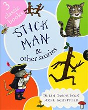 Stick Man and Other Stories - Donaldson, Julia