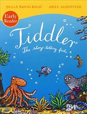Tiddler : The Storytelling Fish : Early Reader - Donaldson, Julia