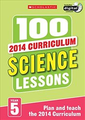 100 Science Lessons: Year 5 (100 Lessons - 2014 Curriculum) - Riley, Peter