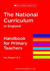 National Curriculum in England - Handbook for Primary Teachers (National Curriculum Handbook) - Scholastic,